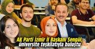 AK Parti İzmir İl Başkanı Şengül, üniversite teşkilatıyla buluştu
