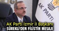 AK Parti İzmir İl Başkanı Sürekli'den Filistin mesajı
