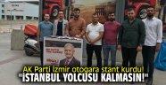 "AK Parti İzmir otogara stant kurdu! ""İstanbul yolcusu kalmasın!"""