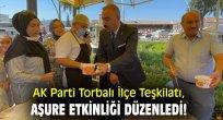 AK Parti Torbalı İlçe Teşkilatı, aşure etkinliği düzenledi!