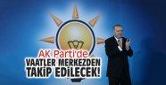 AK Parti'de vaatler merkezden takip edilecek