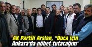 """AK Partili Arslan, """"Buca için Ankara'da nöbet tutacağım"""""""