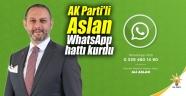 AK Parti'li Aslan WhatsApp hattı kurdu