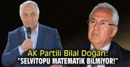 "AK Partili Bilal Doğan: ""Selvitopu matematik bilmiyor"""