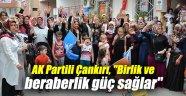 """AK Partili Çankırı, """"Birlik ve beraberlik güç sağlar"""""""