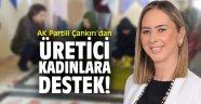 AK Partili Çankırı'dan üretici kadınlara destek!
