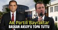 AK Partili Durmaz Bayraktar, Başkan Aksoy'u topa tuttu