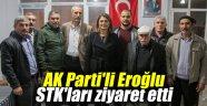 AK Parti'li Eroğlu, STK'ları ziyaret etti