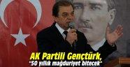 """AK Partili Gençtürk, """"50 yıllık mağduriyet bitecek"""""""