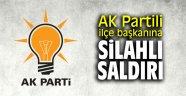 AK Partili ilçe başkanına silahlı saldırı