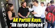 "AK Partili Kaya, ""İlk turda bitecek"""