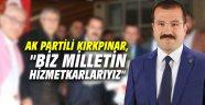 """AK Partili Kırkpınar, """"Biz milletin hizmetkarlarıyız"""""""