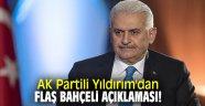 AK Partili Yıldırım'dan flaş Bahçeli açıklaması!