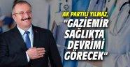 """AK Partili Yılmaz, """"Gaziemir sağlıkta devrimi görecek"""""""