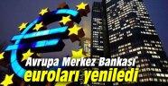 Avrupa Merkez Bankası euroları yeniledi