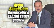 Aydın Şengül'den Büyükşehir'e 'tanzim satışı' çağrısı