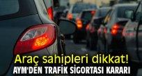 AYM'den önemli trafik sigortası kararı