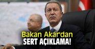 Bakan Akar'dan sert açıklama!