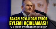 """Bakan Soylu'dan terör eylemi açıklaması! """"21 terör eylemini engelledik"""""""