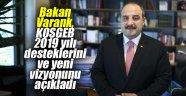 Bakan Varank, KOSGEB 2019 yılı desteklerini ve yeni vizyonunu açıkladı