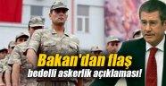 Bakan'dan flaş bedelli askerlik açıklaması!