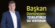 """Başkan Demirezen: """"Teşkilatımıza söz veriyorum!"""""""