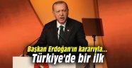 Başkan Erdoğan'ın kararıyla... Türkiye'de bir ilk