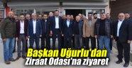 Başkan Uğurlu'dan Ziraat Odası'na ziyaret