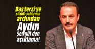Başterzi'ye silahlı saldırının ardından Aydın Şengül'den açıklama!