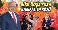 Bilal Doğan'dan üniversite sözü