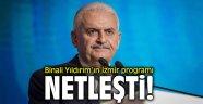 Binali Yıldırım'ın İzmir programı netleşti!