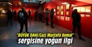 """""""BÜYÜK DAHİ/Gazi Mustafa Kemal"""" sergisine yoğun ilgi"""