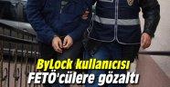 ByLock kullanıcısı FETÖ'cülere gözaltı