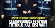 Cezaevlerinde FETö'den tutuklu kaç kişi var?