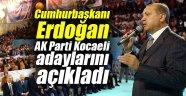Cumhurbaşkanı Erdoğan AK Parti Kocaeli adaylarını açıkladı
