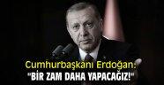 """Cumhurbaşkanı Erdoğan: """"Bir zam daha yapacağız!"""""""