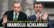Cumhurbaşkanı Erdoğan'dan çok sert İmamoğlu açıklaması