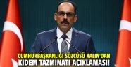 Cumhurbaşkanlığı Sözcüsü Kalın'dan kıdem tazminatı açıklaması!