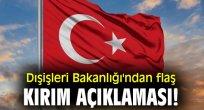 Dışişleri Bakanlığı'ndan flaş Kırım açıklaması!