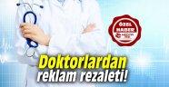Doktorlardan reklam rezaleti!
