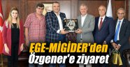 EGE-MİGİDER'den Özgener'e ziyaret