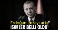 Erdoğan imzayı attı isimler belli oldu