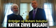 Erdoğan ve Ruhani buluştu! Kritik zirve başladı!