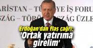 Erdoğan'dan çağrı: 'Ortak yatırıma girelim'