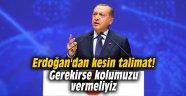 Erdoğan'dan kesin talimat! Gerekirse kolumuzu vermeliyiz