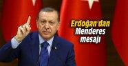 Erdoğan'dan Menderes mesajı