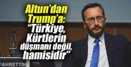 """Fahrettin Altun'dan Trump'a: """"Türkiye, Kürtlerin düşmanı değil, hamisidir"""""""