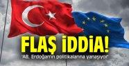 Flaş İddia! 'AB, Erdoğan'ın politikalarına yanaşıyor'