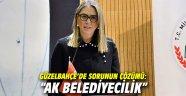 """Güzelbahçe'de sorunun çözümü: """"AK Belediyecilik"""""""