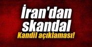 İran'dan skandal Kandil açıklaması!
